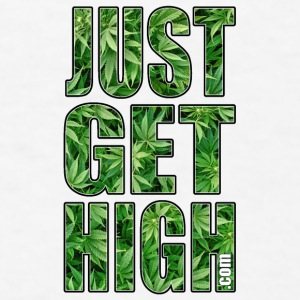 JUST GET HIGH: CANNABIS LEAF FIELD Phone & Tablet Cases - Men's T-Shirt
