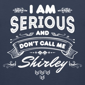 I Am Serious and Don't Call Me Shirley - Men's Premium Tank