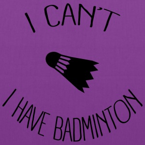 I can't I have Badminton Hoodies - Tote Bag