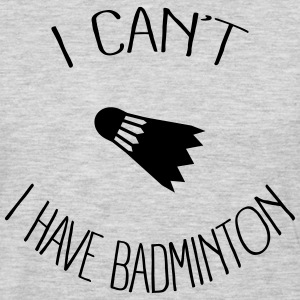 I can't I have Badminton Sportswear - Men's Premium Long Sleeve T-Shirt