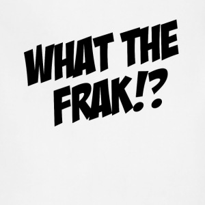 WTF What The Frak!? Women's T-Shirts - Adjustable Apron