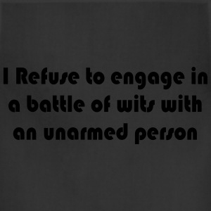 Refuse to engage in a battle of wits - Adjustable Apron