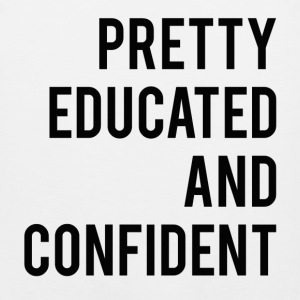 Pretty,Educated, and Confident Women's T-Shirts - Men's Premium Tank