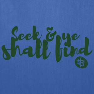 Seek and Ye Shall Find - Northbound Christian - Tote Bag