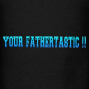 FATHERTASTIC Tanks - Men's T-Shirt