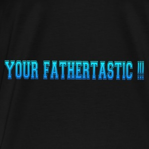 FATHERTASTIC Tanks - Men's Premium T-Shirt
