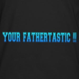 FATHERTASTIC Tanks - Men's Premium Long Sleeve T-Shirt