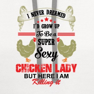 Super Sexy Chicken Lady T-Shirts - Contrast Hoodie