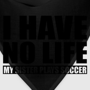 My Sister  Plays Soccer Baby & Toddler Shirts - Bandana