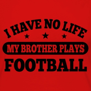 I Have No Life Football Baby & Toddler Shirts - Women's Premium Long Sleeve T-Shirt
