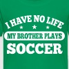 I Have No Life Soccer Baby & Toddler Shirts - Toddler Premium T-Shirt