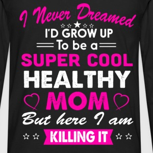 Super Cool Healthy Mom T-Shirt T-Shirts - Men's Premium Long Sleeve T-Shirt