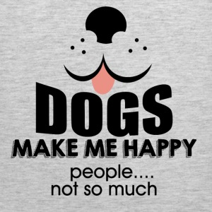 Dogs Make me Happy. People.. not so much - Men's Premium Tank