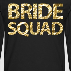 Bride Squad Faux Gold Foil For Bachelorette Party - Men's Premium Long Sleeve T-Shirt