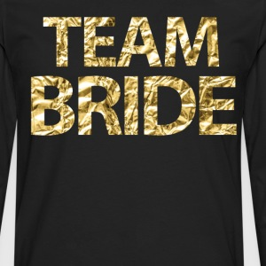 Team Bride Faux Gold Foil For Bachelorette Party - Men's Premium Long Sleeve T-Shirt