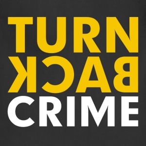 Turn Back Crime Campaign Slogan Sign Women's T-Shirts - Adjustable Apron