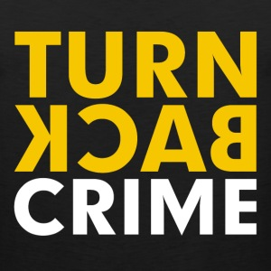 Turn Back Crime Campaign Slogan Sign Women's T-Shirts - Men's Premium Tank