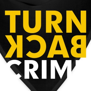 Turn Back Crime Campaign Slogan Sign Hoodies - Bandana