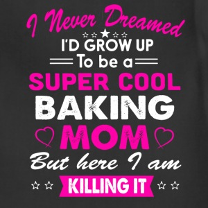 Super Cool Baking Mom T-Shirt T-Shirts - Adjustable Apron