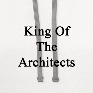king_of_the_architects T-Shirts - Contrast Hoodie