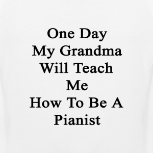 one_day_my_grandma_will_teach_me_how_to_ T-Shirts - Men's Premium Tank