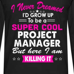 Super Cool Project Manager Women's Funny T-Shirt T-Shirts - Men's Premium Long Sleeve T-Shirt
