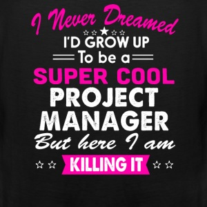 Super Cool Project Manager Women's Funny T-Shirt T-Shirts - Men's Premium Tank