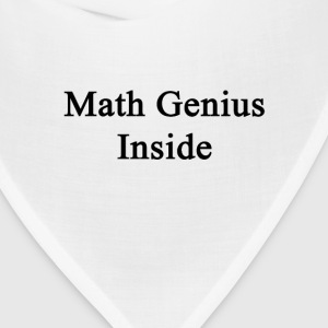 math_genius_inside T-Shirts - Bandana