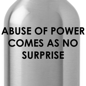 Abuse of power comes as no surprise Women's T-Shirts - Water Bottle
