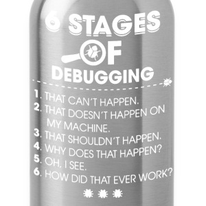 6 Stages of Debugging Shirt - Water Bottle