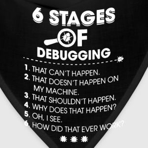 6 Stages of Debugging Shirt - Bandana