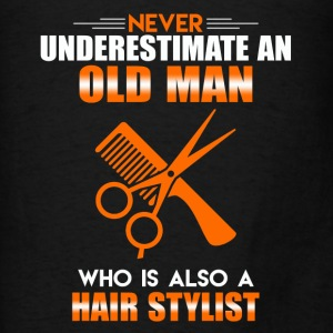 Old Man Hair Stylist - Men's T-Shirt