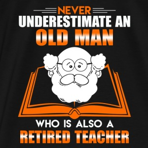 Old Man Retired Teacher - Men's Premium T-Shirt