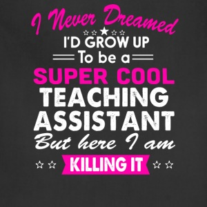 Super Cool Teaching Assistant Women's Funny TShirt T-Shirts - Adjustable Apron