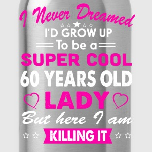 60 Years Old Women's T-Shirt Birthday gift T-Shirts - Water Bottle