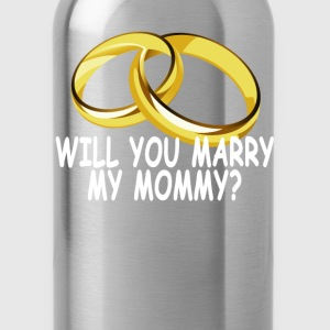 will_you_marry_my_mommy_ - Water Bottle