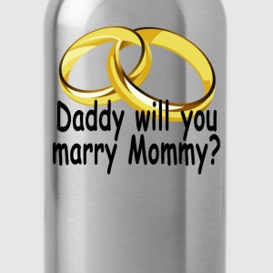 daddy_will_you_marry_mommy_ - Water Bottle