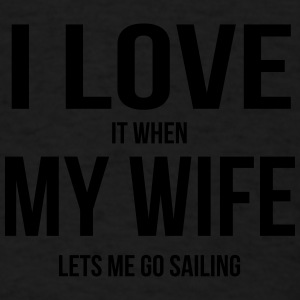 I LOVE MY WIFE (WHEN SHE LETS ME GO SAILING) Baby Bodysuits - Men's T-Shirt