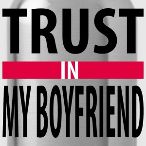 I trust in my boyfriend Tanks - Water Bottle