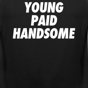 Young Paid Handsome  - Men's Premium Tank