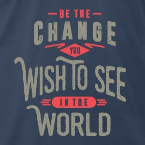Be The Change. Motivational Art - Men's Premium T-Shirt