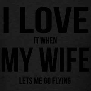 I LOVE MY WIFE (WHEN SHE LETS ME FYLING) Polo Shirts - Men's T-Shirt