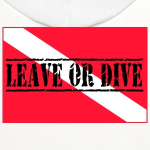 Leave Or Dive T-Shirts - Contrast Hoodie