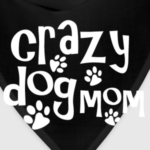 Crazy dog mom - Bandana