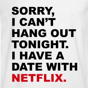 Date with Netflix Women's T-Shirts - Men's Long Sleeve T-Shirt