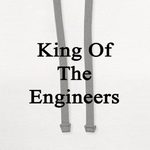 king_of_the_engineers T-Shirts - Contrast Hoodie