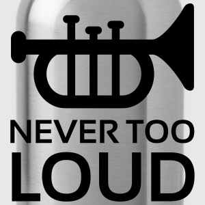 Never Too Loud Trumpet T-Shirts - Water Bottle