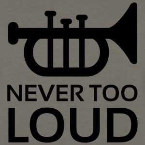 Never Too Loud Trumpet T-Shirts - Men's Premium Long Sleeve T-Shirt