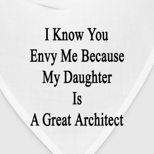 i_know_you_envy_me_because_my_daughter_i T-Shirts - Bandana