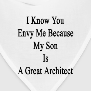 i_know_you_envy_me_because_my_son_is_a_g T-Shirts - Bandana